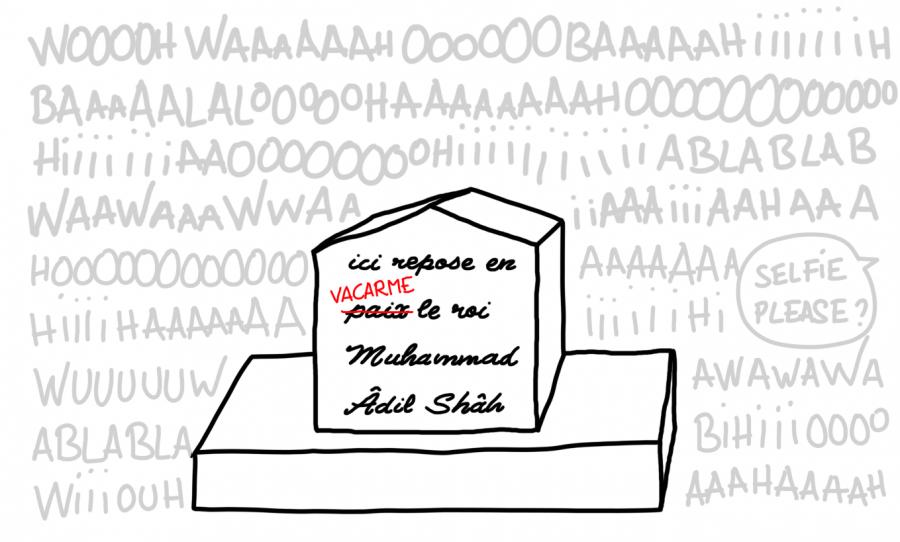 Dessin : au Gol Gumbaz, ici repose en paix, ou plutôt en vacarme, Muhammad Adil Shah
